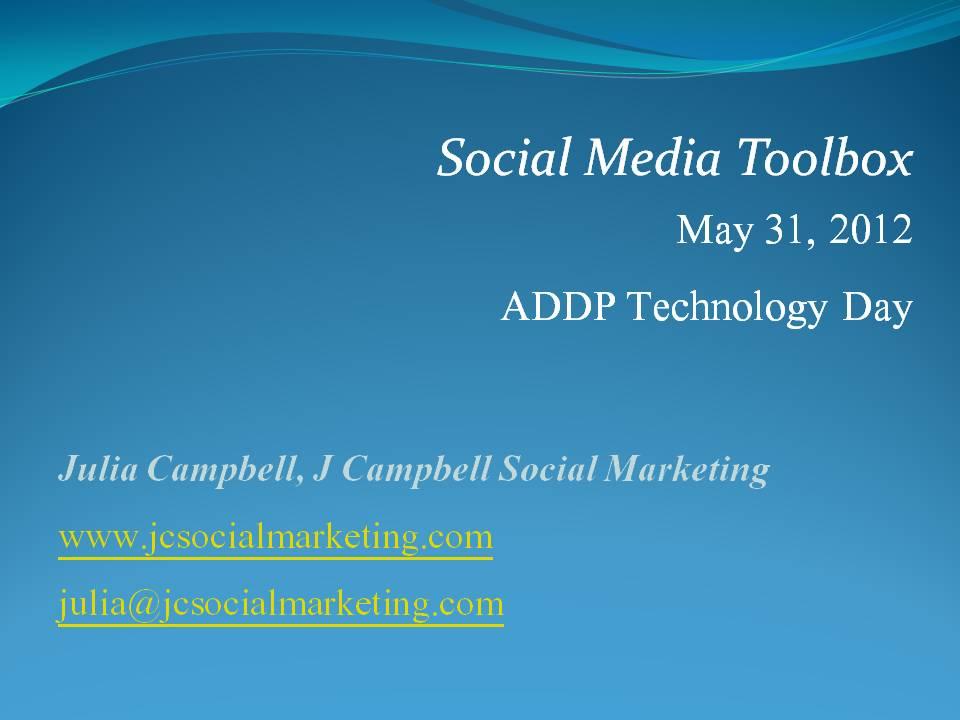 Social Media Toolbox- ADDP Technology Day - May 31, 2012